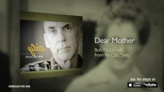 Dear Mother - Bob McCarroll, Singer/Songwriter, Acoustic Americana