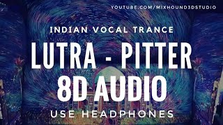 Lutra - Pitter 8D Audio Trance | Use Headphones | Highly Bass Boosted | Mixhound 3D Studio