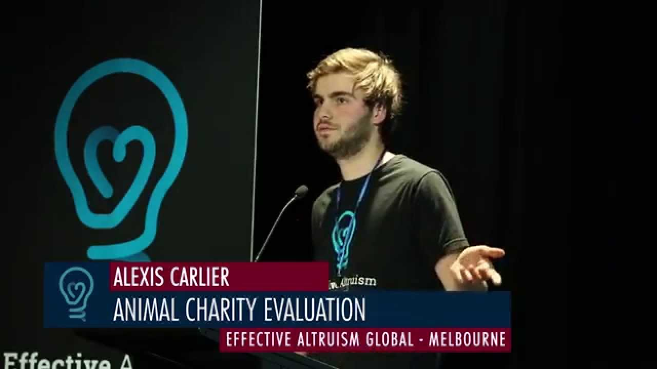 Alexis Carlier Animal Charity Evaluation EA Global Melbourne – Charity Evaluation