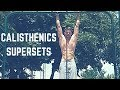 Calisthenics Supersets | DO THIS to Progress FASTER in Calisthenics