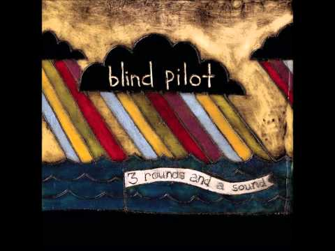 Blind Pilot - The Story I Heard