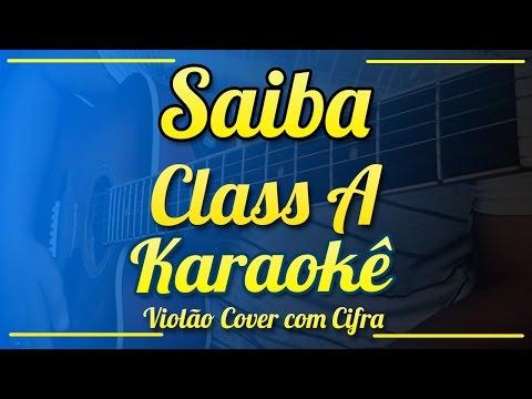 Saiba - Class A - Karaokê ( Violão cover com cifra )