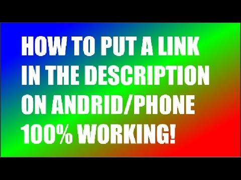 HOW TO PUT A LINK IN THE DESCRIPTION ON /ANDROID PHONE 100% WORK'S