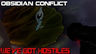 Obsidian Conflict - We've Got Hostiles