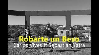 Zumba Robarte un Beso - Carlos Vives ft Sebastian Yatra - Coreografia l Cia Art Dance.mp3