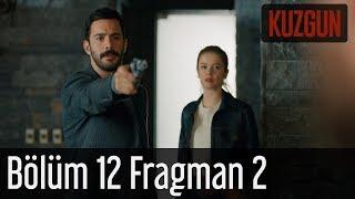 Kuzgun 12. Bölüm 2. Fragman