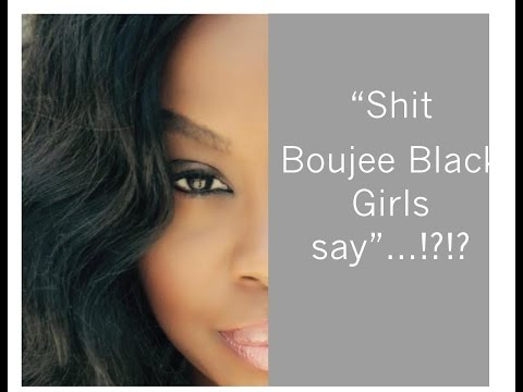 Shit Bougie Black Girls Say - Melissa Strong