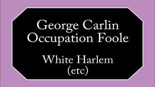 George Carlin - White Harlem, etc