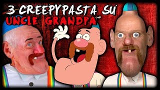 3 Creepypasta che non sai su UNCLE GRANDPA