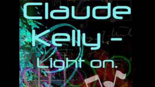 Watch Claude Kelly Light On video