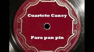 Cuarteto Caney - Para pan pin