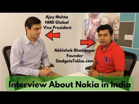 Exclusive Nokia India Launch Plans, Price Revealed, Interview With Ajey Mehta, VP, HMD Global