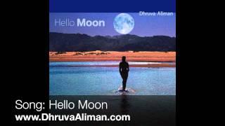 Dhruva Aliman ~ Hello Moon