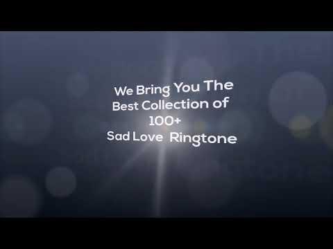 Sad Love Ringtone - 2018 Best Collection - HD Mp3 Download