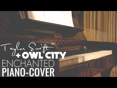 Enchanted - Owl City & Taylor Swift | Piano Cover