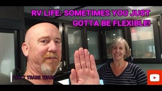 RV Living: Sometime you just have to be flexible!