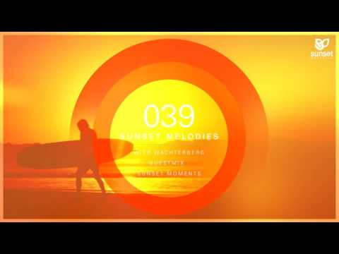 Sunset Melodies 039 with Wachterberg (incl. Sunset Moments Guest Mix)