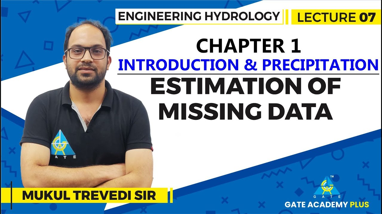 Lecture 07 | Chapter 01 | Estimation of Missing Data | Engineering Hydrology