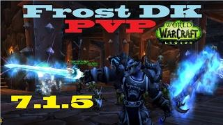 7.1.5 Frost DK PvP - Consistency Spec - BG 888ilvl