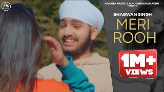 Meri Rooh   Bhagwan Singh   Punjabi Romantic Song   New Punjabi Songs 2021   Arsara Music