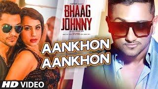 Video Yo Yo Honey Singh: Aankhon Aankhon VIDEO Song | Kunal Khemu, Deana Uppal | Bhaag Johnny download MP3, 3GP, MP4, WEBM, AVI, FLV Desember 2017