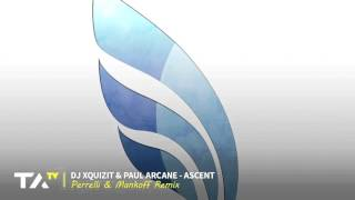 DJ Xquizit & Paul Arcane - Ascent (Perrelli & Mankoff Remix)
