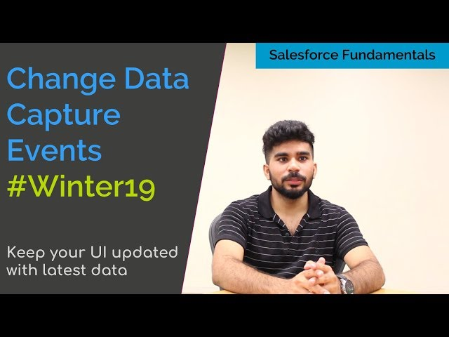 Change Data Capture Events in Salesforce - Keep your UI updated with latest data