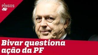 Em meio à crise no PSL, Luciano Bivar é alvo da PF