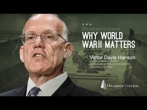 Why World War II Matters - Victor Davis Hanson