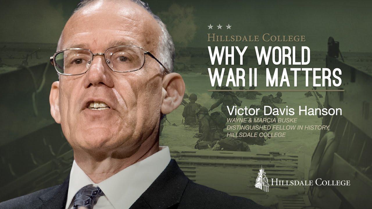 Why World War II Matters - Victor Davis Hanson
