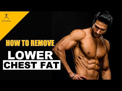 how-to-remove-lower-chest-fat-|-by-guru-mann