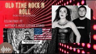 Bob Seger - Old Time Rock & Roll (Cover) - Kilometro1 & Matthew's Music Lesson Studio (USA)
