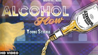 Alcohol Flow (Full Song) Young Stigma ft Maninder Thind & Dr. Mike | New Song 2018, White Hill Music