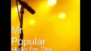 Mr. Popular - Hello I
