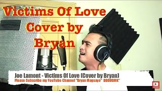 Joe Lamont - Victims of Love Cover by Bryan