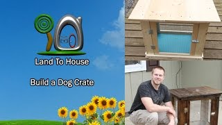 Diy Build A Dog Crate | Land To House