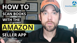 How to Use the Amazon Seller App to Sell Books on Amazon - First Steps to Becoming an Amazon Seller