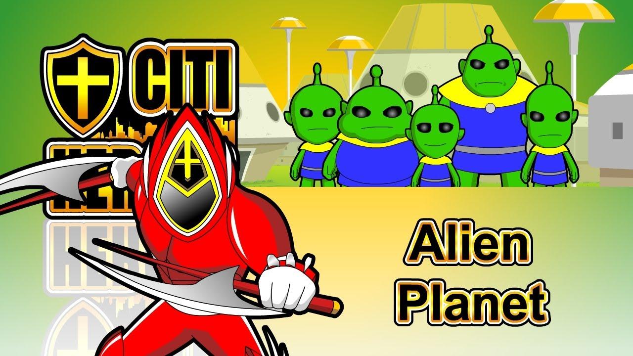 "Citi Heroes EP111 "" Alien Planet """