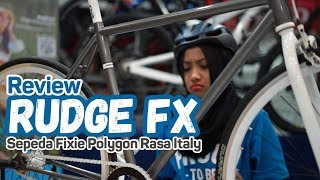 Review Sepeda Fixie Polygon Rudge FX Video