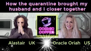 E14~How the quarantine brought my husband and I closer together~Oracle Oriah