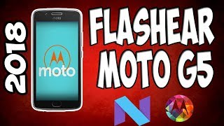 ✔️ Flashear ROM Stock Firmware Moto G5 y G5 Plus / Unroot