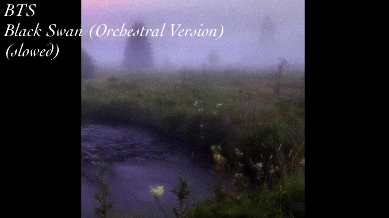 BTS-Black Swan (Orchestral Version) (slowed)