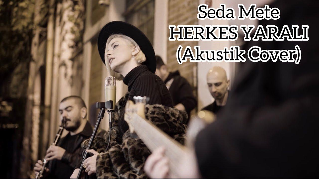 Seda Mete - Herkes Yaralı ( Sezen Aksu - Akustik Cover )