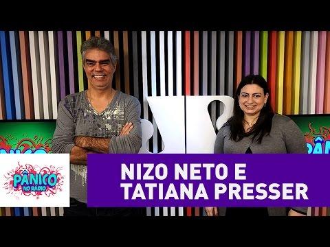 Tatiana Presser e Nizo Neto - Pânico - 27/07/16