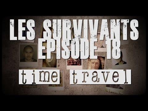 Les Survivants - Episode 18 - Time Travel