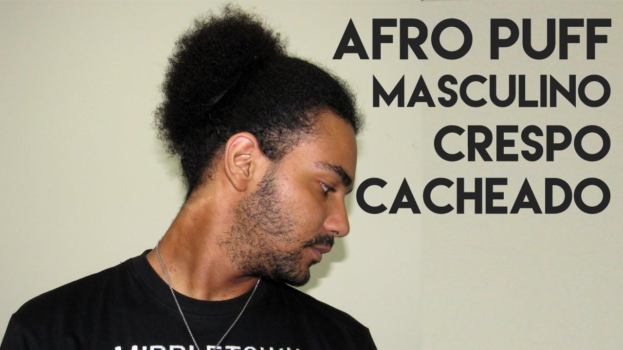 Como Fazer Afro Puff Cabelo Crespo Cacheado Masculino