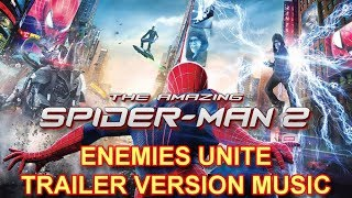 """THE AMAZING SPIDER-MAN 2 """"ENEMIES UNITE"""" Trailer Music Version 