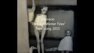 """Albireon """"Through Winter Fires"""""""