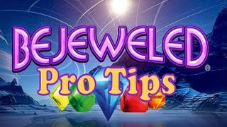 BEJEWELED TIPS FOR PLAYING LIKE A PRO!