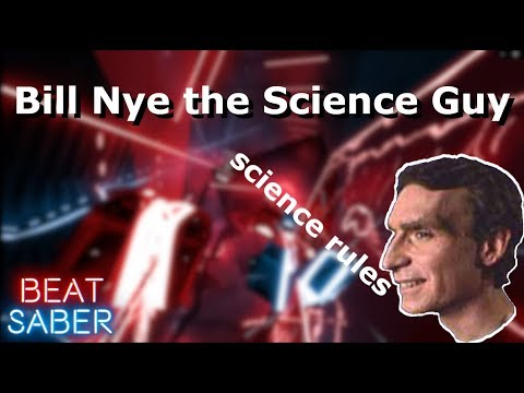 Beat Saber - BILL NYE THE SCIENCE GUY Expert FC!